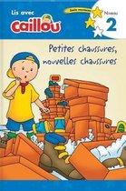 Caillou: Petites chaussures, nouvelles chaussures - Lis avec Caillou, Niveau 2 (French of Caillou
