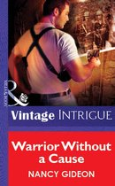 Omslag Warrior Without A Cause (Mills & Boon Vintage Intrigue)