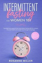 Intermittent fasting for women: the beginners guide to the intermittent fasting diet for women. Promote health and weight loss through autophagy.
