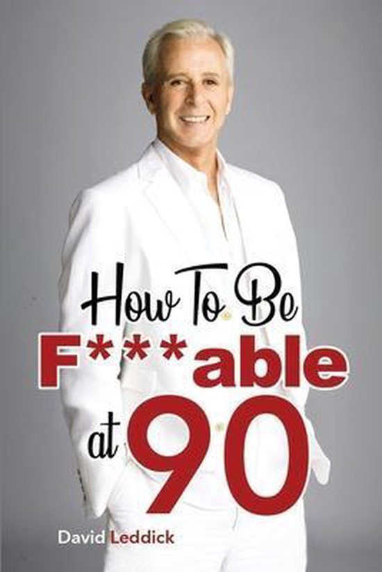 How To Be F***able at 90