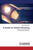 A Guide to Theatre Directing