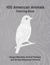 100 American Animals - Coloring Book - Unique Mandala Animal Designs and Stress Relieving Patterns