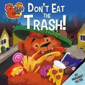 Don't Eat the Trash!