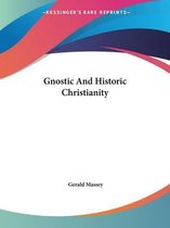 Gnostic and Historic Christianity