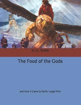The Food of the Gods: and How It Came to Earth