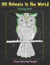 100 Animals in the World - Coloring Book - Stress Relieving Designs