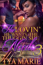The Lovin' He Wants, The Thuggin' She Needs 3