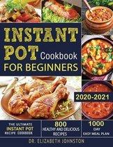 Instant Pot Cookbook for Beginners 2020-2021
