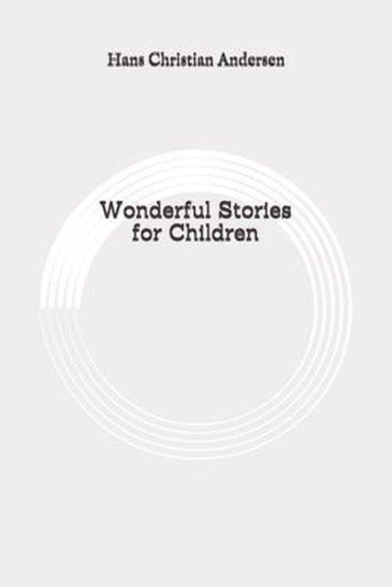 Wonderful Stories for Children: Original