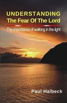 Understanding the Fear of the Lord