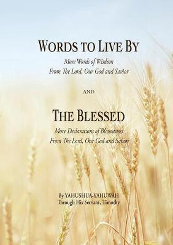 Boek cover WORDS TO LIVE BY and THE BLESSED van Yahushua Yahuwah (Paperback)