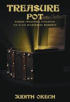 Treasure Pot: Hidden Treasures Stockpile Vis-À-Vis Wilderness Moments