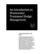 An Introduction to Wastewater Treatment Sludge Management