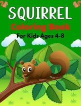 SQUIRREL Coloring Book For Kids Ages 4-8