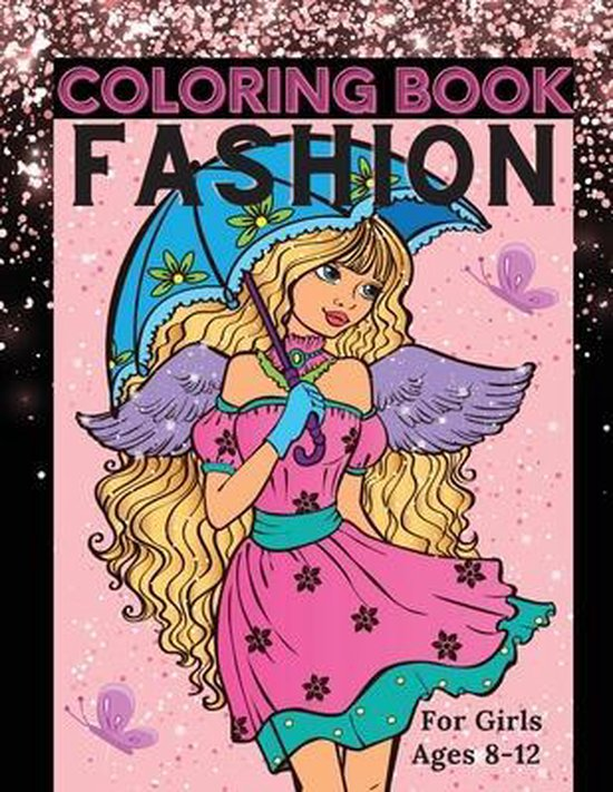 Fashion Coloring Book for Girls Ages 8-12