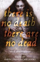 There Is No Death, There Are No Dead
