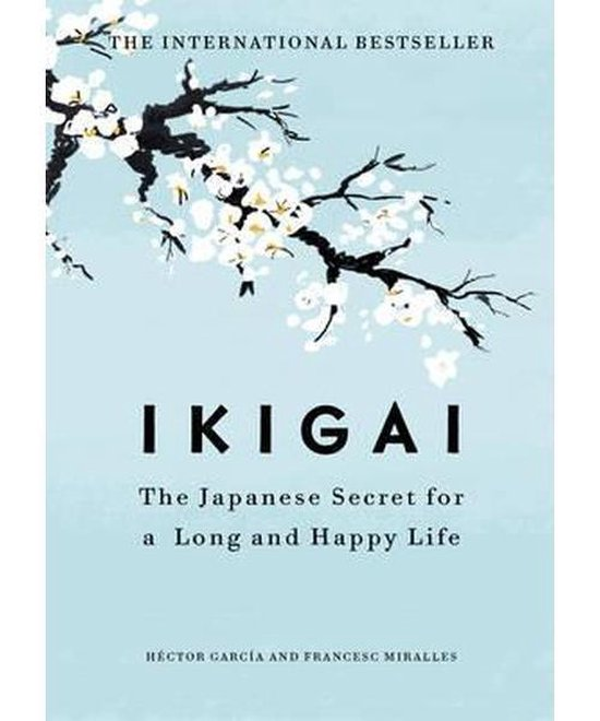 Boek cover Ikigai : The Japanese secret to a long and happy life van Héctor Garcia (Hardcover)