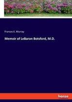 Memoir of LeBaron Botsford, M.D.