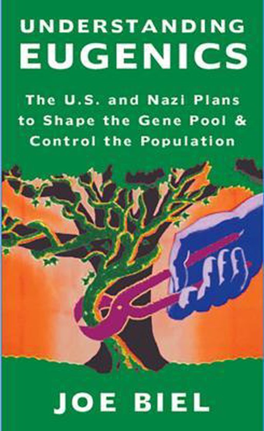 Boek cover Understanding Eugenics: The U.S. and Nazi Plans to Shape the Gene Pool & Control the Population van Joe Biel (Paperback)
