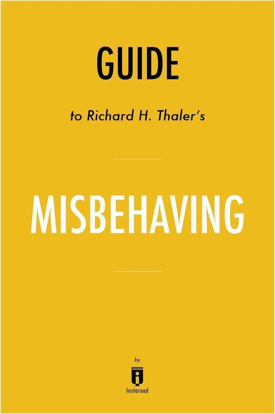 Boek cover Guide to Richard H. Thalers Misbehaving by Instaread van Instaread Summaries (Onbekend)