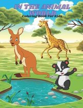 IN THE ANIMAL WORLD - Coloring Book For Kids