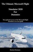 The Ultimate Microsoft Flight Simulator 2020 For Dummies