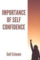 Importance Of Self Confidence: Self-Esteem