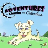 The Adventures of Chucho the Chihuahua