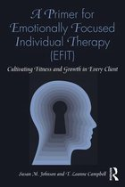 A Primer for Emotionally Focused Individual Therapy (EFIT)