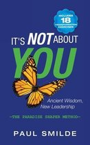 It's Not About You: Ancient Wisdom, New Leadership