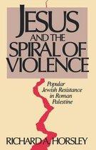 Boek cover Jesus and the Spiral of Violence van Richard A. Horsley