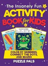 The Insanely Fun Activity Book For Kids
