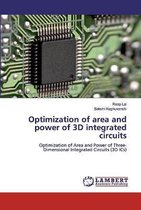 Optimization of area and power of 3D integrated circuits