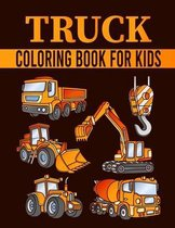 Truck Coloring Book For Kids: Coloring Book with Monster Trucks, Fire Trucks, Dump Trucks, Garbage Trucks, and More. For Toddlers, Preschoolers, Age
