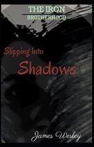 Slipping Into Shadows