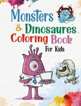 Monsters & Dinosaures Coloring Book For Kids: For Girls & Boys Aged 3_4_5_6_7_8: Cute and Fun Dinosaur and Monsters Coloring Book for Kids & Toddlers