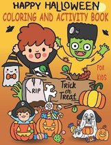 Happy Halloween Coloring and Activity Book for Kids: Coloring, Dot to Dot, Puzzles, Drawing, Word search & Mazes ! Coloring Workbooks for Kids