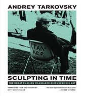 Sculpting in Time : Reflections on the Cinema;Sculpting in Time