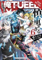 The Hero Is Overpowered but Overly Cautious, Vol. 6 (light novel)