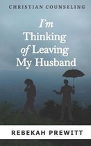 I'm Thinking of Leaving My Husband