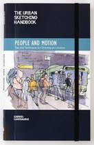 The Urban Sketching Handbook People and Motion: Tips and Techniques for Drawing on Location