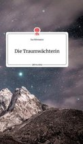 Die Traumwachterin. Life is a Story - story.one