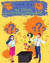 Did You Know? 100 Trivia Questions+Answers
