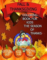 Fall & Thanksgiving Coloring Book for Kids: Toddlers, Kids, Preschool Fun Easy Big Pages!
