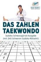 Das Zahlen-Taekwondo - Sudoku Schwarzgurtel-Ausgabe (mit 240 Schweren Sudoku-Ratseln!)