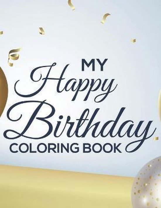 My Happy Birthday Coloring Book