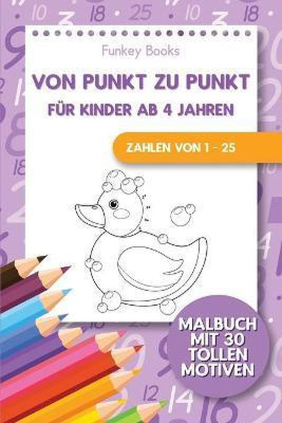 Boek cover Von Punkt zu Punkt fur Kinder ab 4 Jahren - Zahlen von 1 - 25 van Funkey Books (Paperback)