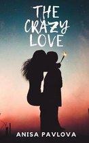 The Crazy Love