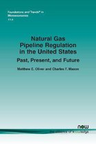 Natural Gas Pipeline Regulation in the United States