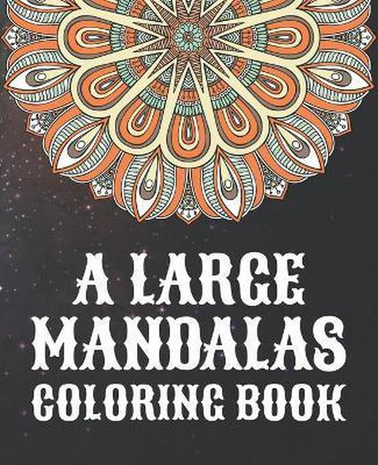 A Large Mandalas Coloring Book